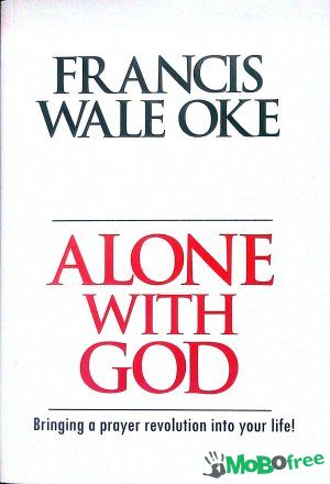 Alone with god pdf francis wale oke